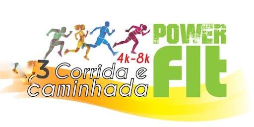 3* CORRIDA E CAMINHADA POWER FIT