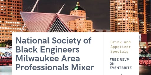 National Society of Black Engineers Milwaukee Area Professionals Mixer