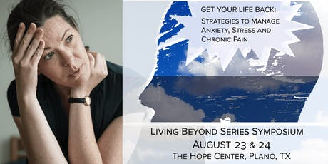 Get Your Life Back:  Strategies to Manage Anxiety, Stress, and Chronic Pain tickets