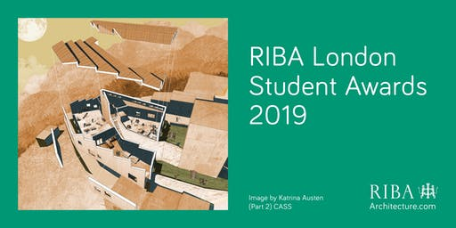 RIBA London 2019 Student Awards Celebrations and Exhibition