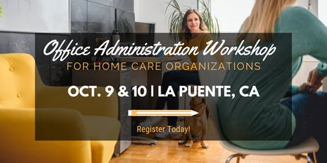 Office Administration Workshop for Home Care Organizations - LA tickets