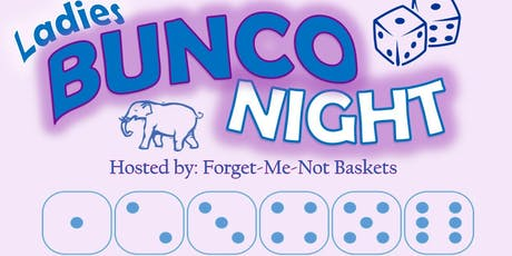 Forget-Me-Not Baskets: BUNCO NIGHT tickets