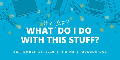 """What Do I Do With This Stuff?"" Maker Series #1 tickets"