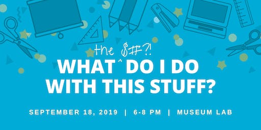 """""""What Do I Do With This Stuff?"""" Maker Series #1"""