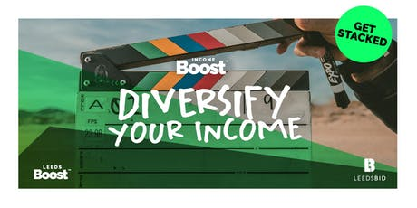 Diversify Your Income | Masterclass | Leeds Boost tickets