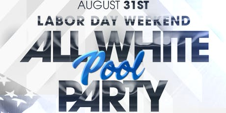 Labor Day Weekend All White Pool Party tickets