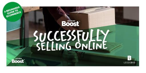 Successfully Selling Online | Retail Masterclass | Leeds Boost