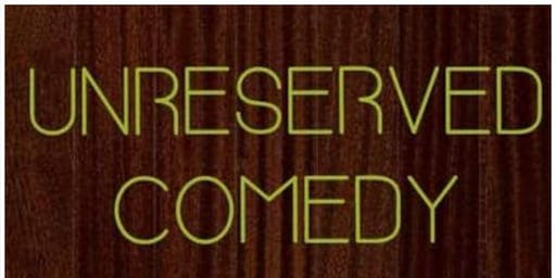 UNRESERVED COMEDY