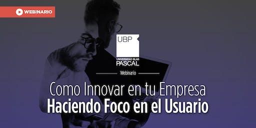 Webinario: Como innovar en tu empresa haciendo foco en el usuario