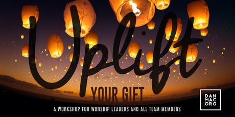 Worship Team Workshop Buffalo - Uplift Your Gift tickets