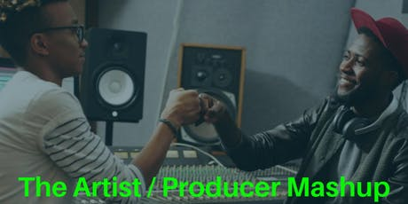 The Artist / Producer Mash Up tickets
