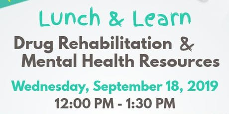 Lunch & Learn Workshop: Drug Rehabilitation & Mental Health Resources tickets