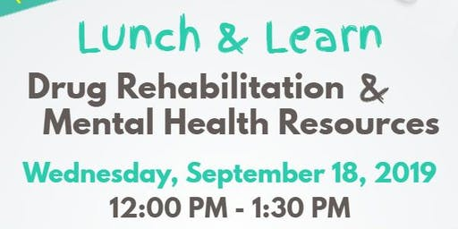 Lunch & Learn Workshop: Drug Rehabilitation & Mental Health Resources