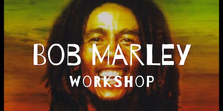 Bob Marley Workshop tickets