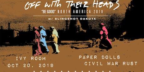Off With Their Heads, Slingshot Dakota, Paper Dolls, Civil War Rust tickets