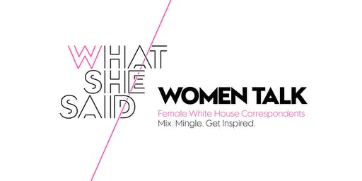 WHAT SHE SAID: Female White House Correspondents