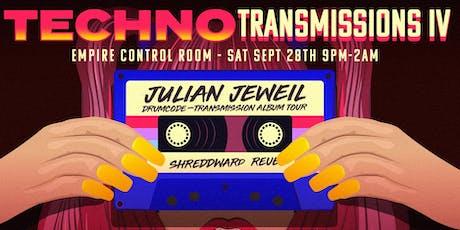Techno Transmissions IV: Julian Jeweil tickets