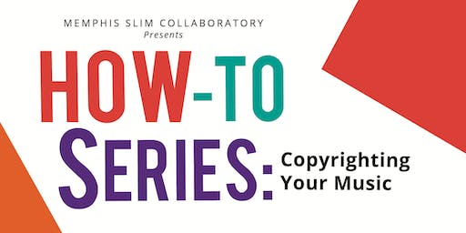 How-To Series: Copyrighting Your Music