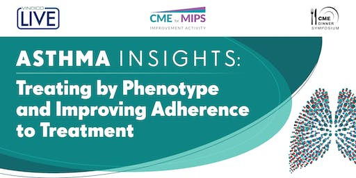Asthma Insights: Treating by Phenotype and Improving Adherence to Treatment