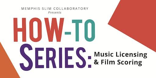 How-To Series: Music Licensing & Film Scoring