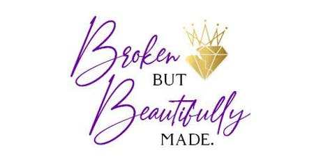 Broken But Beautifully Made - Women of Distinction tickets