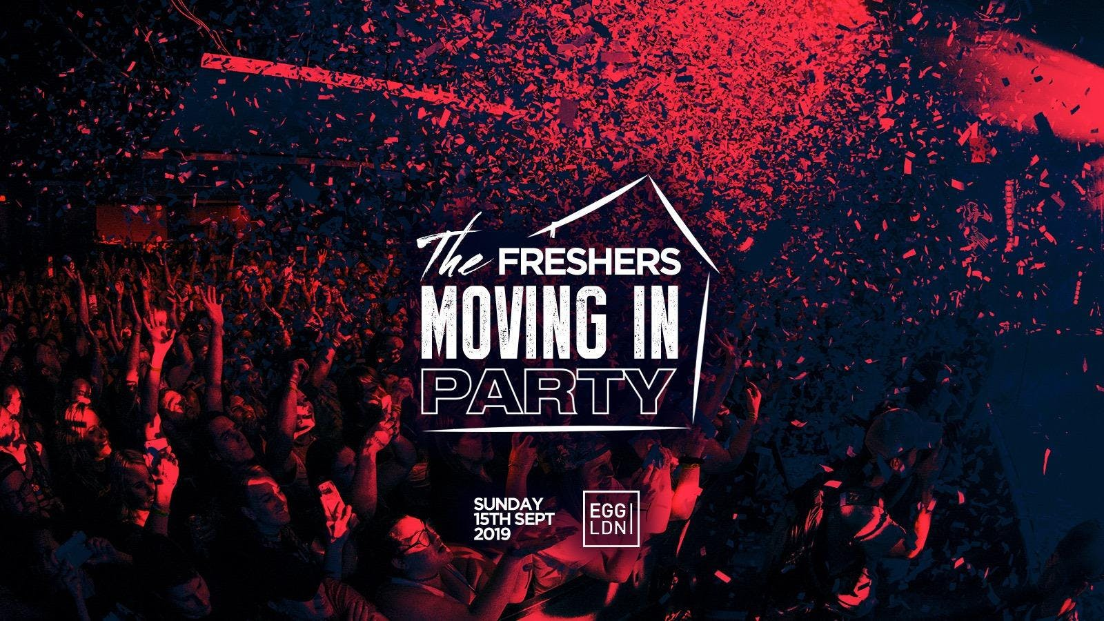The 2019 Official London Freshers Moving in Party at Egg London