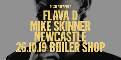 Rush presents Flava D & Mike Skinner