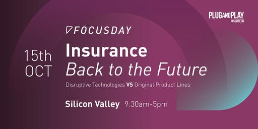 Plug and Play Insurtech Property & Casualty FocusDay: Insurance Back to The Future