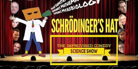Schrödinger's Hat Improvised Comedy Science Show - Season 4, episode 1 tickets