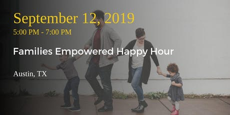 Families Empowered Happy Hour tickets