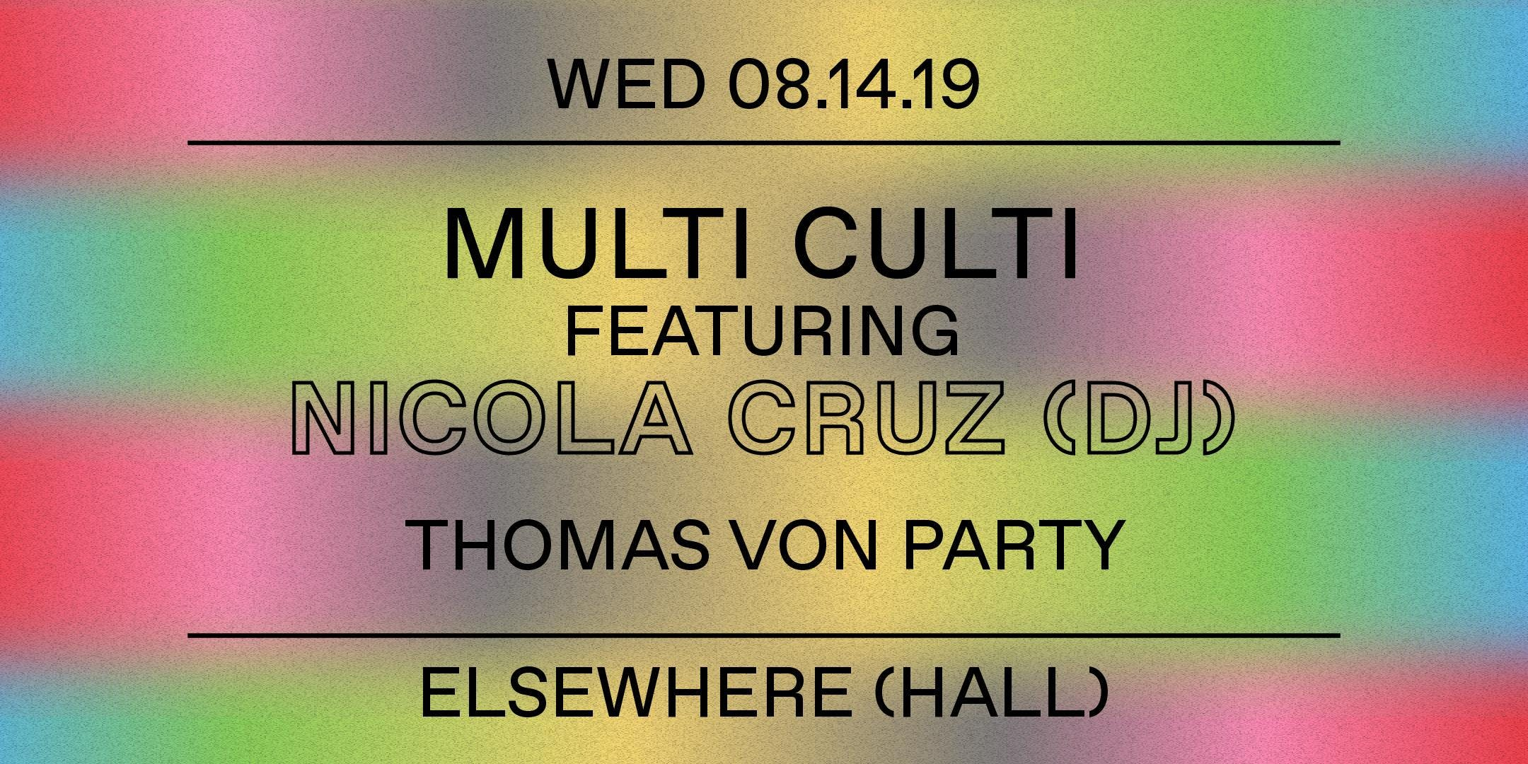 NICOLA CRUZ (DJ SET), Thomas Von Party (Multi Culti Party)