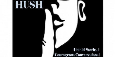 HUSH - Untold Stories | Courageous Conversations (Love + Betrayal) tickets
