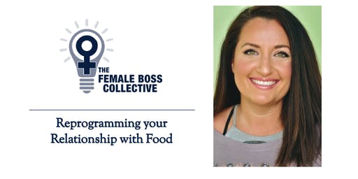 Reprogramming your Relationship with Food