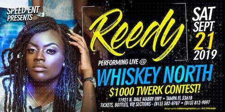 REEDY PERFORMING LIVE  $1,000 TWERK CONTEST tickets