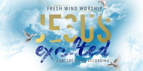 Fresh Wind Worship Live Concert - Jesus Exalted tickets