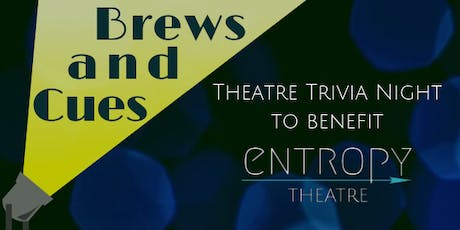 Brews and Cues: A Theatre Trivia Night to Benefit Entropy Theatre tickets