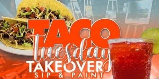 Taco Tuesday Takeover Sip & Paint