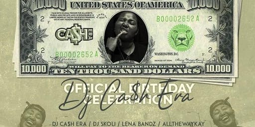 Payday: The Official Bithday Celebration for DJ Ca$h Era