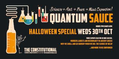 Quantum Sauce - Halloween Special