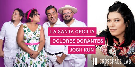 CALA Crossfade LAB Presents: La Santa Cecilia and Dolores Dorantes tickets