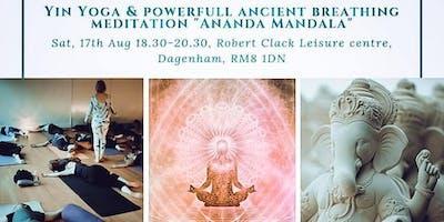 Yin Yoga &Powerful Breathing Meditation Ananda Ma