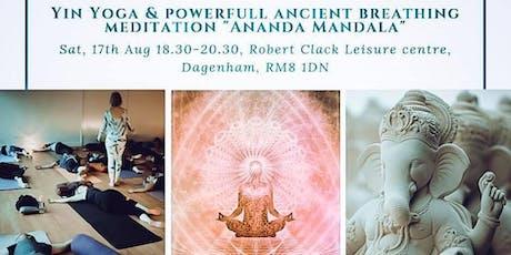 """Yin Yoga &Powerful Breathing Meditation """"Ananda Mandala"""" evening in Dagenham tickets"""