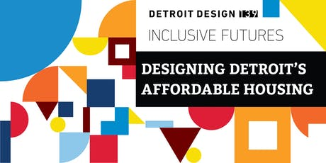 Designing Detroit's Affordable Housing tickets