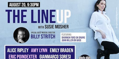 The Lineup with Susie Mosher with Guest Musical Director Billy Stritch! tickets