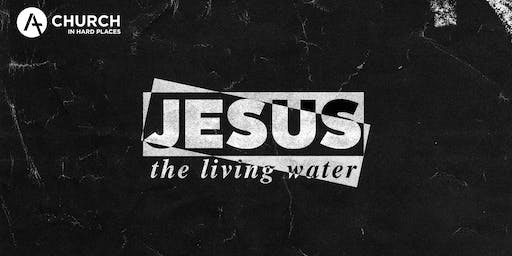 Church in Hard Places: Jesus, the Living Waters