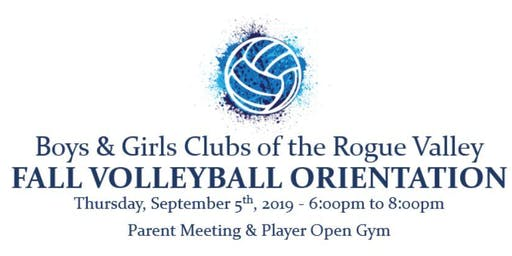 Boys & Girls Clubs of the Rogue Valley - Fall Volleyball Orientation & Open Gym
