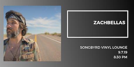 ZachBellas at Songbyrd Vinyl Lounge tickets