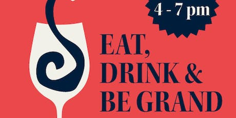 Eat, Drink, Be Grand - Food, Wine & Craft Beer Festival tickets