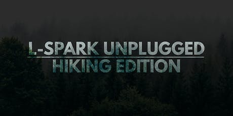 L-SPARK #UNPLUGGED | Hiking Edition  tickets