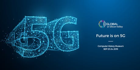 "2019 K-GLOBAL @ Silicon Valley (""Future is on 5G"") tickets"